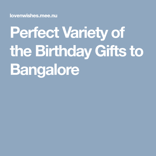 Perfect Variety of the Birthday Gifts to Bangalore | Flowers and Cakes | Pinterest | Birthday gifts and Cake