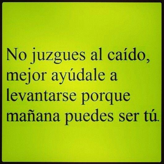 No juzgues! #Frases #Reflexión #Pensamiento #Phrases #Reflection