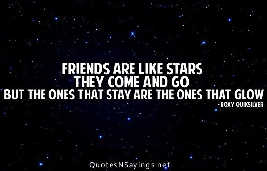 Anonymous Quote Friends Are Like Stars They Come And Go But