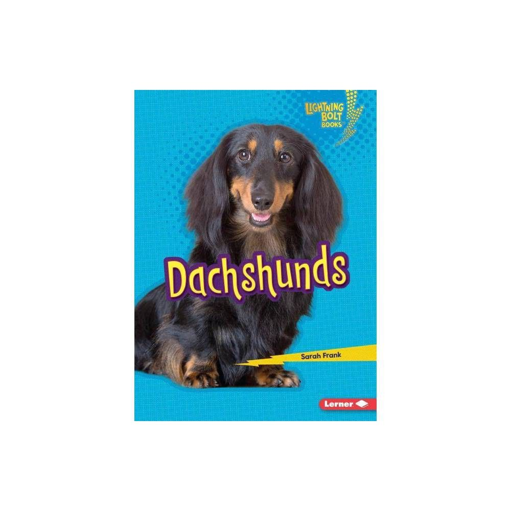Dachshunds Lightning Bolt Books Who S A Good Dog By Sarah