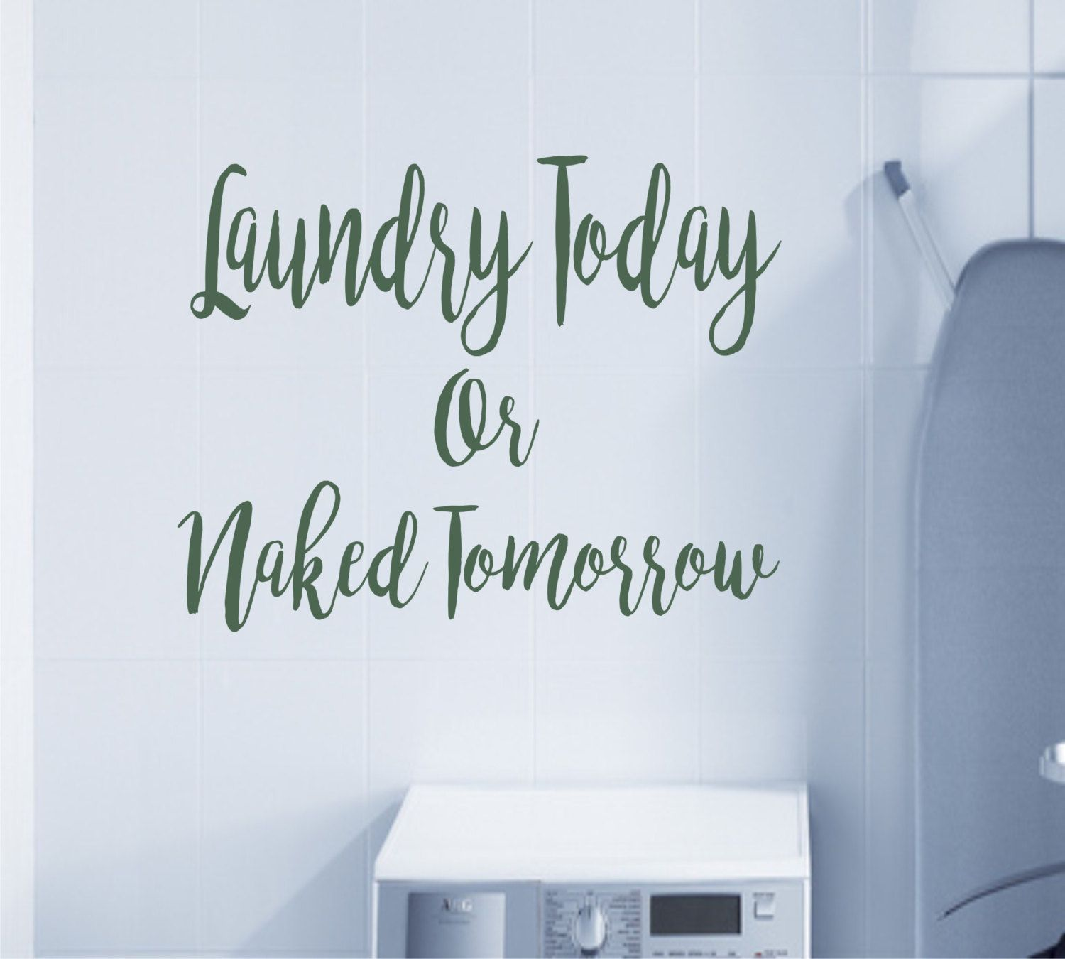 Laundry Decal Wall Decor Impressive Laundry Today Or Naked Tomorrow  Laundry Room Decal  Laundry Design Decoration