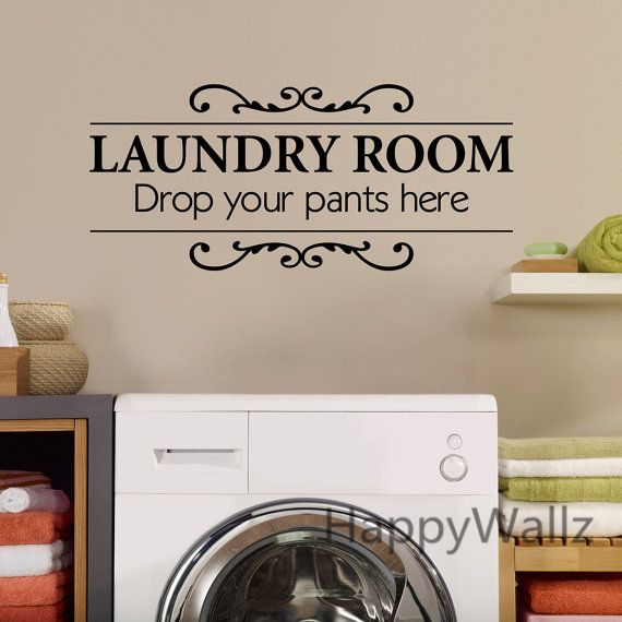 Elegant Laundry Room Quote Wall Sticker Drop Your Pants Here DIY Family Home Wall  Quote Vinyl Wall Part 18