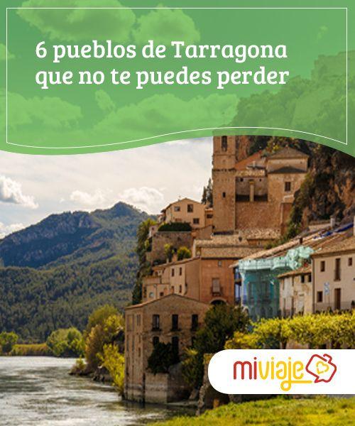 Mapa De Tarragona Pueblos.6 Pueblos De Tarragona Que No Te Puedes Perder Inspiraciones