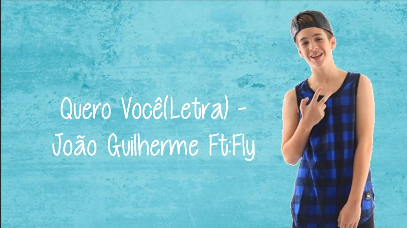 582226b8e75db Quero Você (Letra) - João Guilherme - Ft  Banda Fly   vídeos