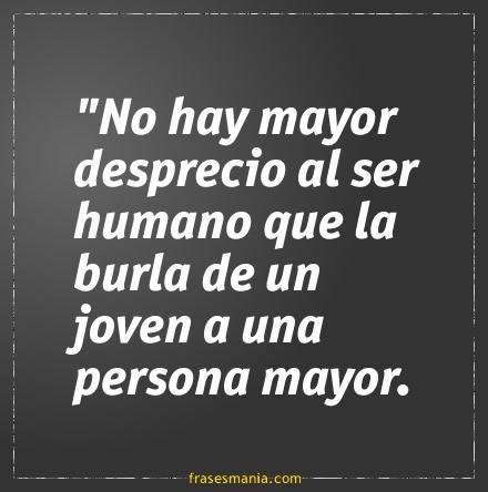 No Hay Mayor Desprecio Frases Frases Frases Celebres Y