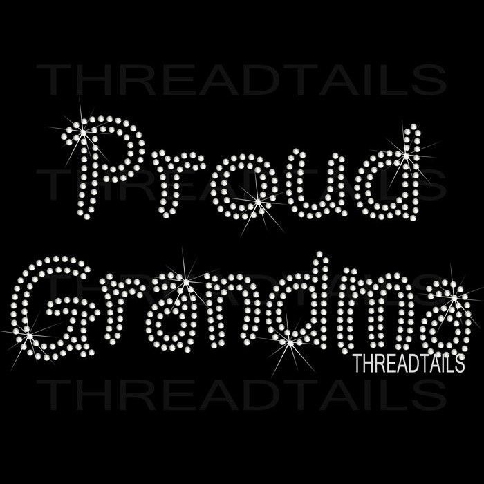 """This sparkly rhinestone Proud Grandma tee makes a great gift idea. Grandmothers would love this t-shirt for their Birthday, Grandparent's day, or any other special day. The """"Proud Grandma"""" design is d"""