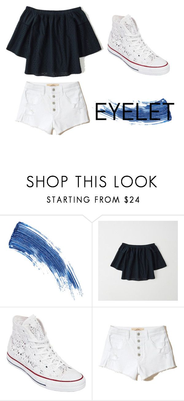 """""""Eyelet🖤"""" by egcreate ❤ liked on Polyvore featuring Eyeko, Abercrombie & Fitch, Converse and Hollister Co."""