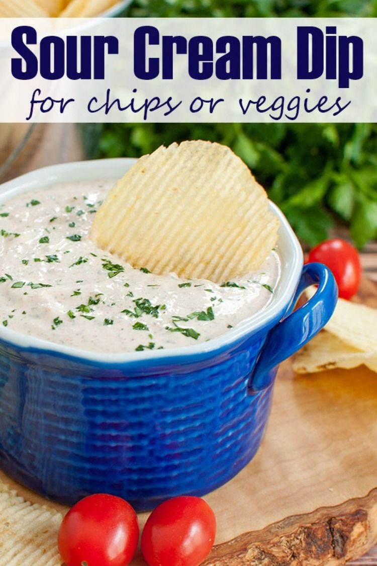 Sour Cream Dip For Chips Or Veggies Sour Cream Dip Sour Cream Chip Dip Sour Cream Dip Recipes
