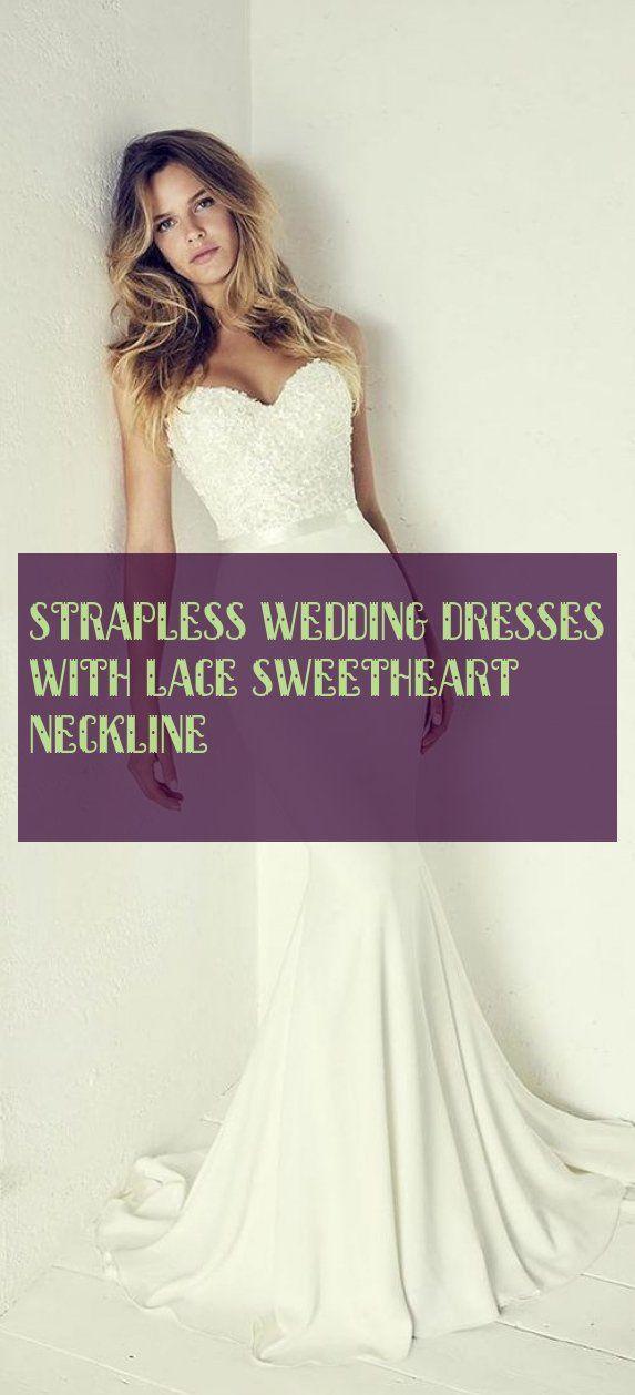 Strapless Wedding Dresses With Lace Sweetheart Neckline Trägerlose Brautkleider Mit Herzförmigem Spitzenausschnitt