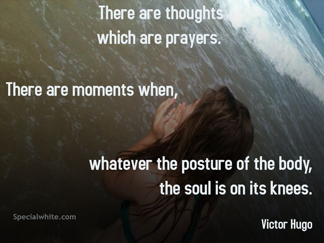 There are thoughts which are prayers…