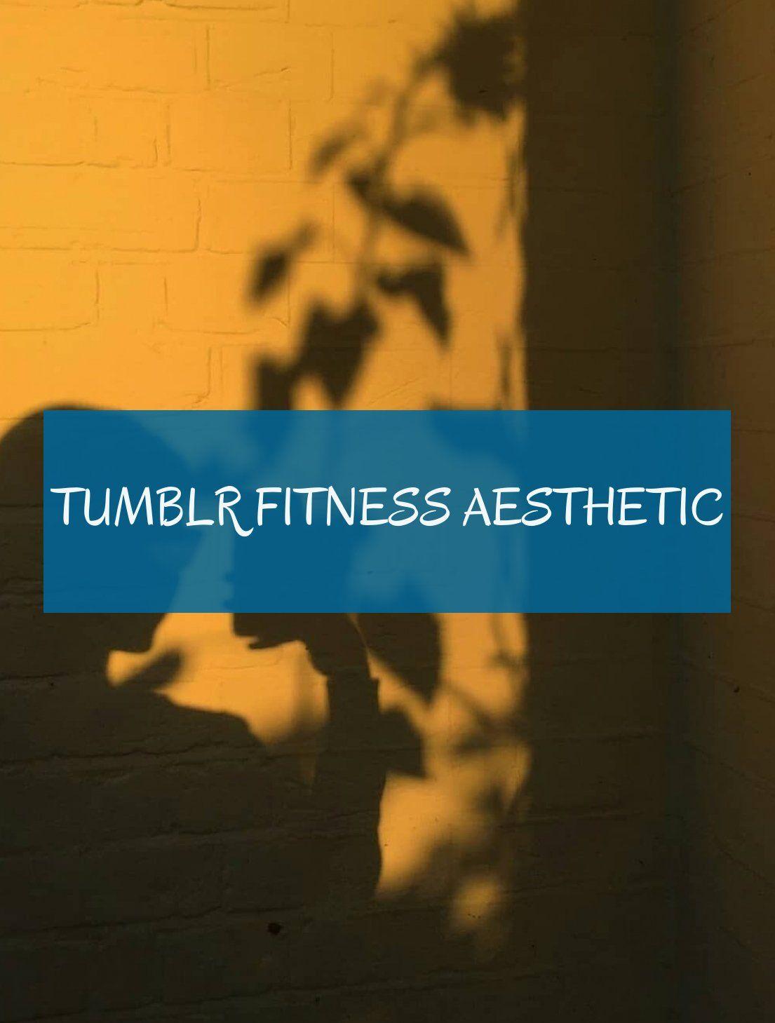 Tumblr Fitness aesthetic #Tumblr #Fitness #aesthetic