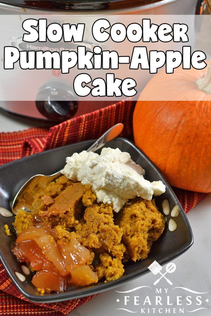 Slow Cooker Pumpkin-Apple Cake from My Fearless Kitchen. Have you ...
