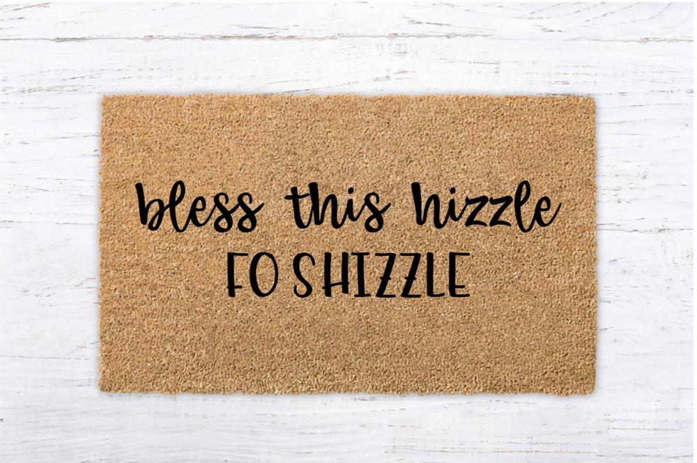 Bless This Hizzle Fo Shizzle Doormat Welcome Home Coir Etsy Door Mat Diy Funny Welcome Mat Door Mat