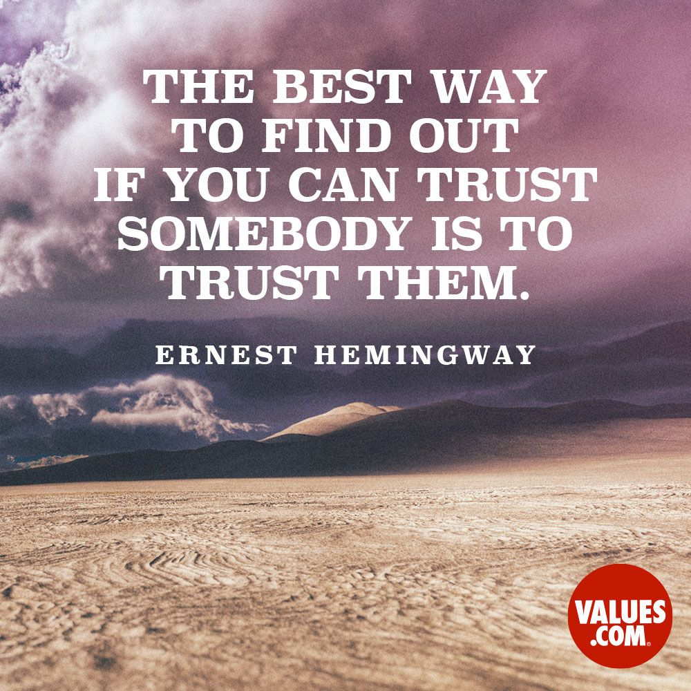 """Life Trust Quotes: """"The Best Way To Find Out If You Can Trust Somebody Is To"""