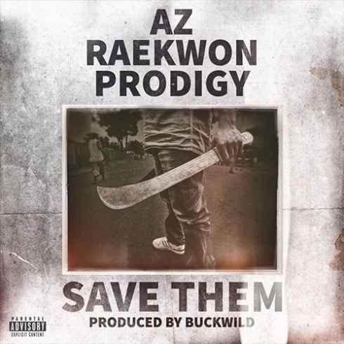 Az Save Them Feat Raekwon Prodigy Cdqitunes 320kbps Mp3