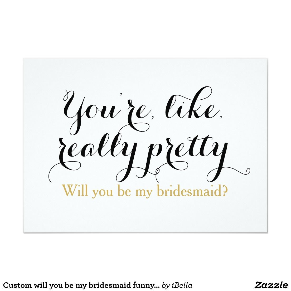 Custom Will You Be My Bridesmaid Funny Wedding 5x7 Paper Invitation Card Bridesmaid Funny Funny Wedding Cards Bridesmaid Quotes