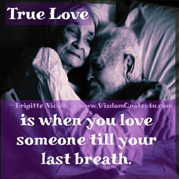 When You Love Someone Till Your Last Breath Wisdom Quotes When You Love Love My Man Loving Someone