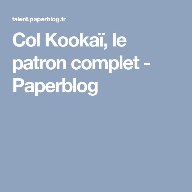 5a3e1d0925f8 Col Kookaï, le patron complet - Paperblog   Bonnets   Pinterest ...