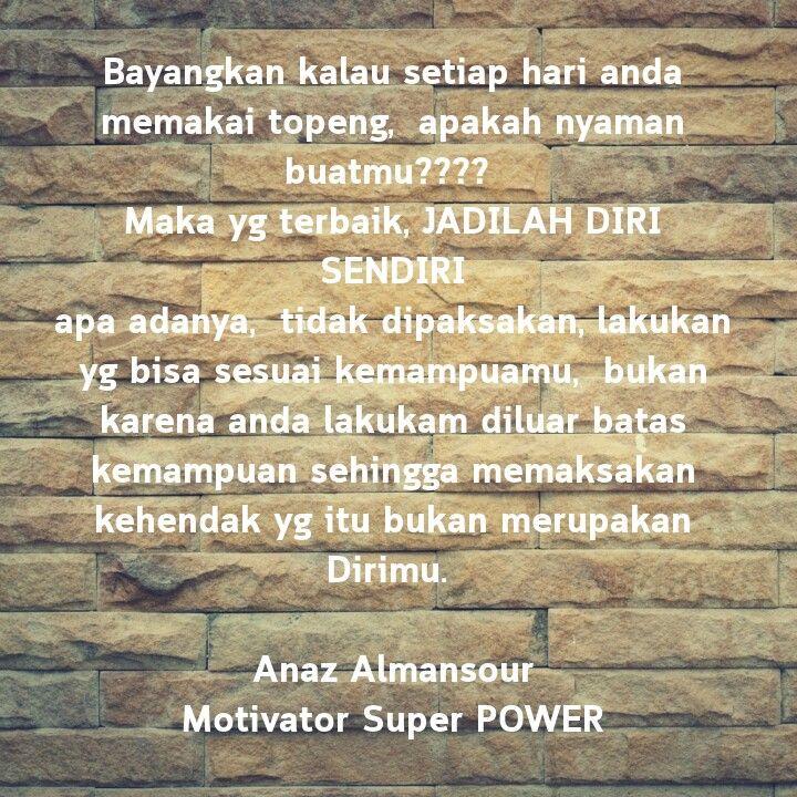 One Day One Motivation Jadilah Diri Sendiri Bukan Karena