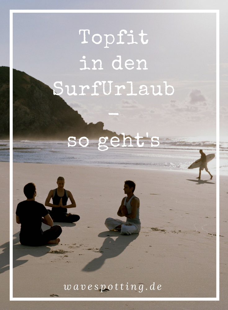 Surfen Fitness Yoga Surf Tips Surfing Tipps