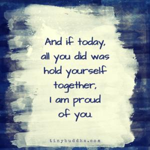 I Am Proud of You - Tiny Buddha