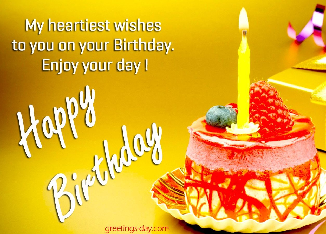 Birthday Wishes Greetings With Pics Happy Birthday My Heartiest