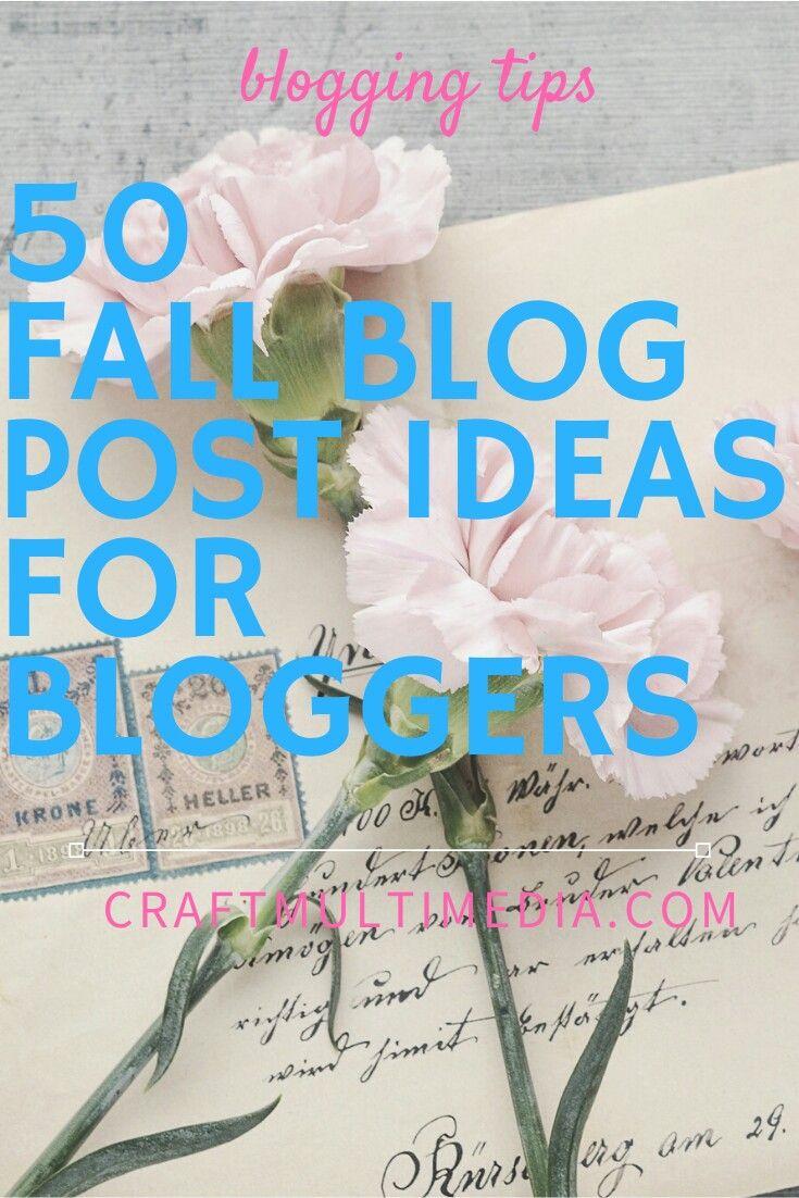 50 Herbst-Blogpost-Ideen für Blogger   – Blogging |Lifestyle