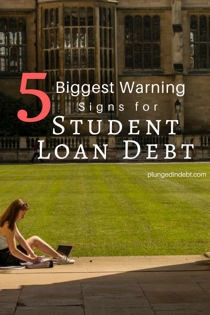 5 Biggest Warning Signs For Student Loan Debt Student Loans Student Loan Debt Refinance Student Loans