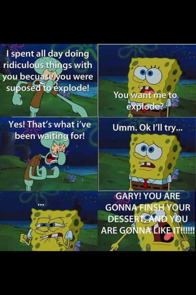 I'm sorry spongebob but you will never be mean| hehe how can you not read it in there voice