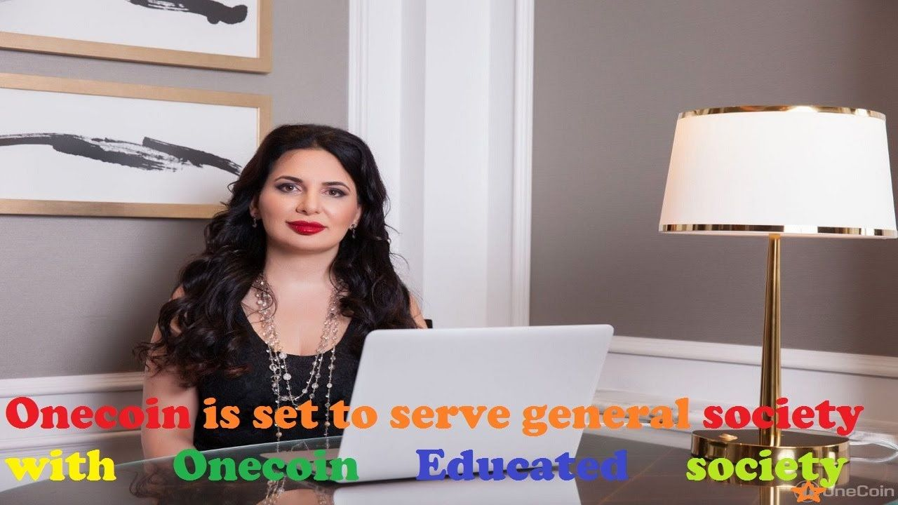 Onecoin is set to serve general society with Onecoin Educated society