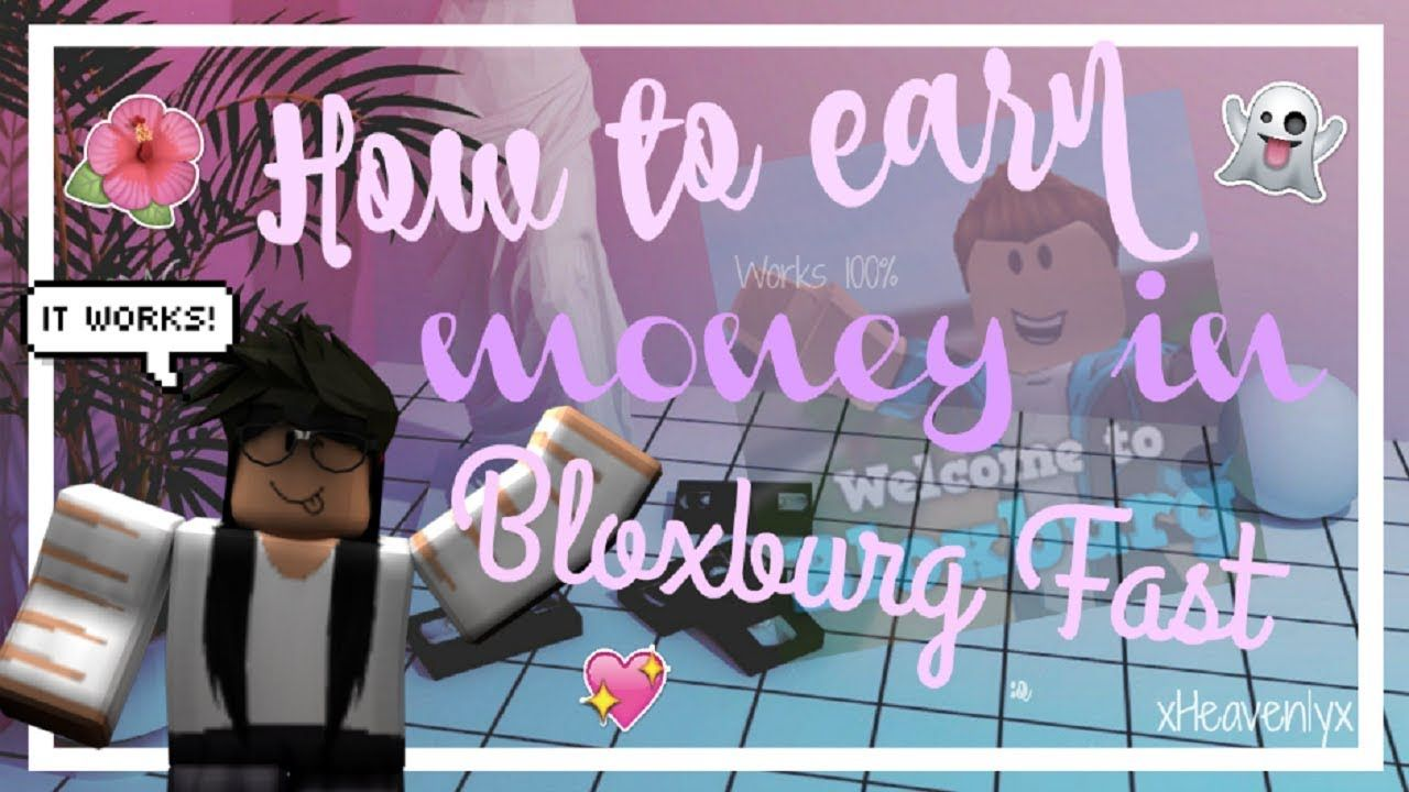 How To Get Money In Bloxburg Fast Roblox