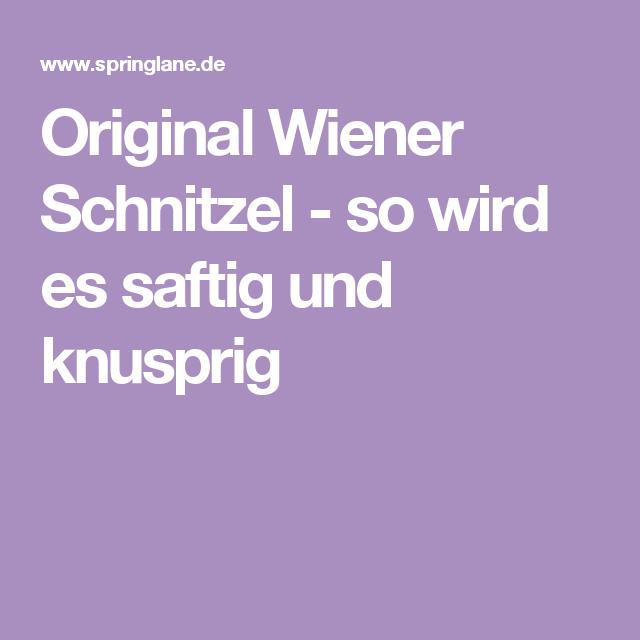 Original Wiener Schnitzel - so wird es saftig und knusprig