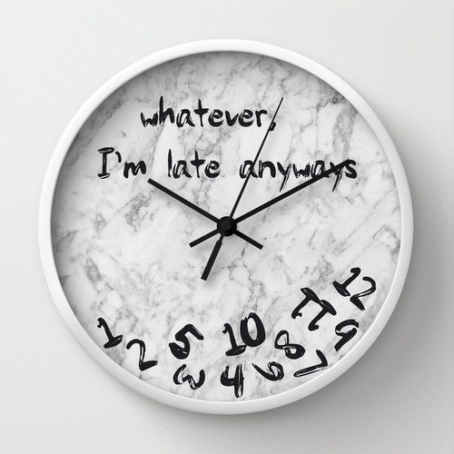 Whatever I 39 M Late Anyways Wall Clock Marble Texture Trendy Unique Home Decor Black White And Wooden Frame Clock Unique Wall Clocks Wall Clock