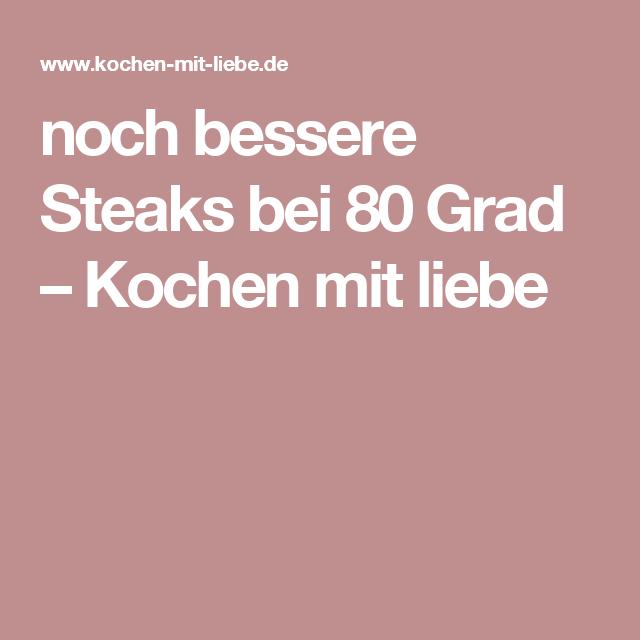 noch bessere Steaks bei 80 Grad – Kochen mit liebe