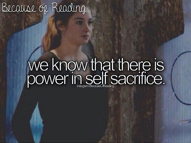 Because of Reading...we know that there is power in self sacrifice.