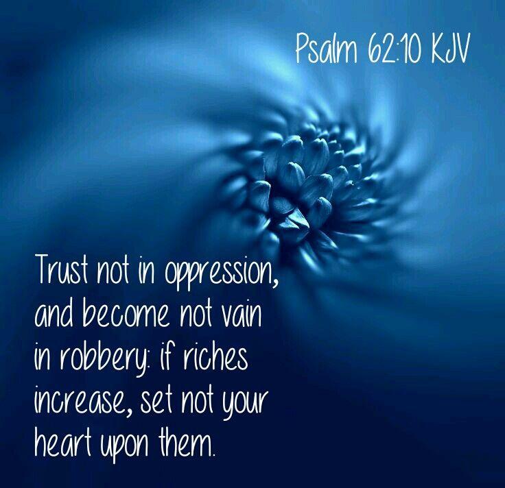 Psalm 62:10 KJV