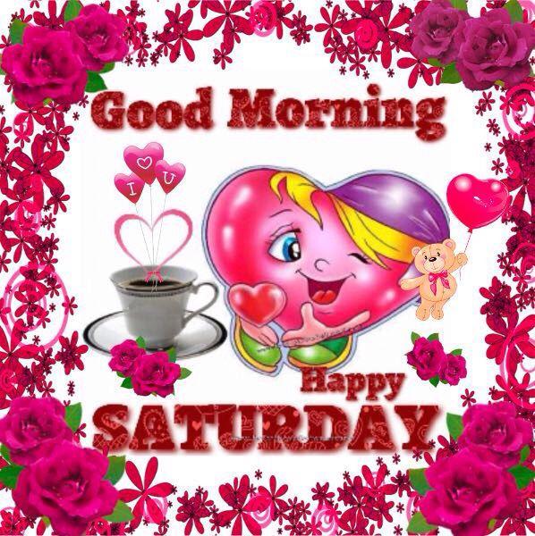Good Morning Saturday Picture : Good morning happy saturday hi pinterest