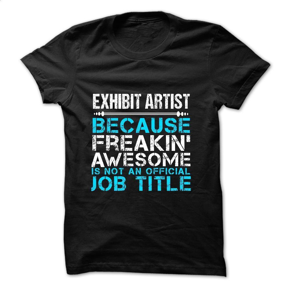 Love being — Exhibit-Artist T Shirt, Hoodie, Sweatshirts - shirt design #fashion #style