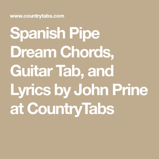 Spanish Pipe Dream Chords Guitar Tab And Lyrics By John Prine At