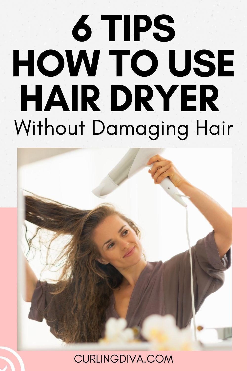 How To Use Hair Dryer Without Damaging Hair In 2020 Damaged Hair Best Hair Dryer Dry Curly Hair