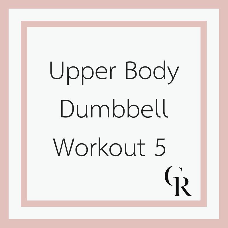 Upper Body Dumbbell Workout 5 | Christina Rice Wellness #dumbbellworkout