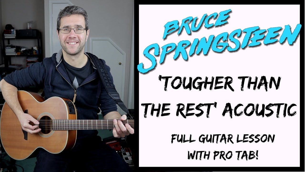 Bruce Springsteen Tougher Than The Rest Acoustic Guitar Lesson Guitar Lessons Acoustic Guitar Lessons Guitar