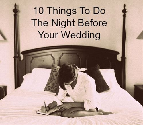 10 Things To Do The Night Before Your Wedding Pin Now Read Later