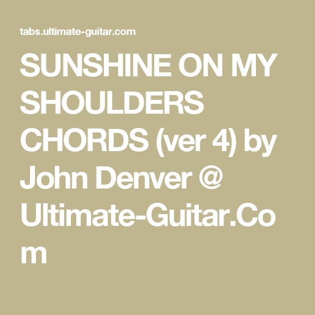 Sunshine On My Shoulders Chords Ver 4 By John Denver Ultimate