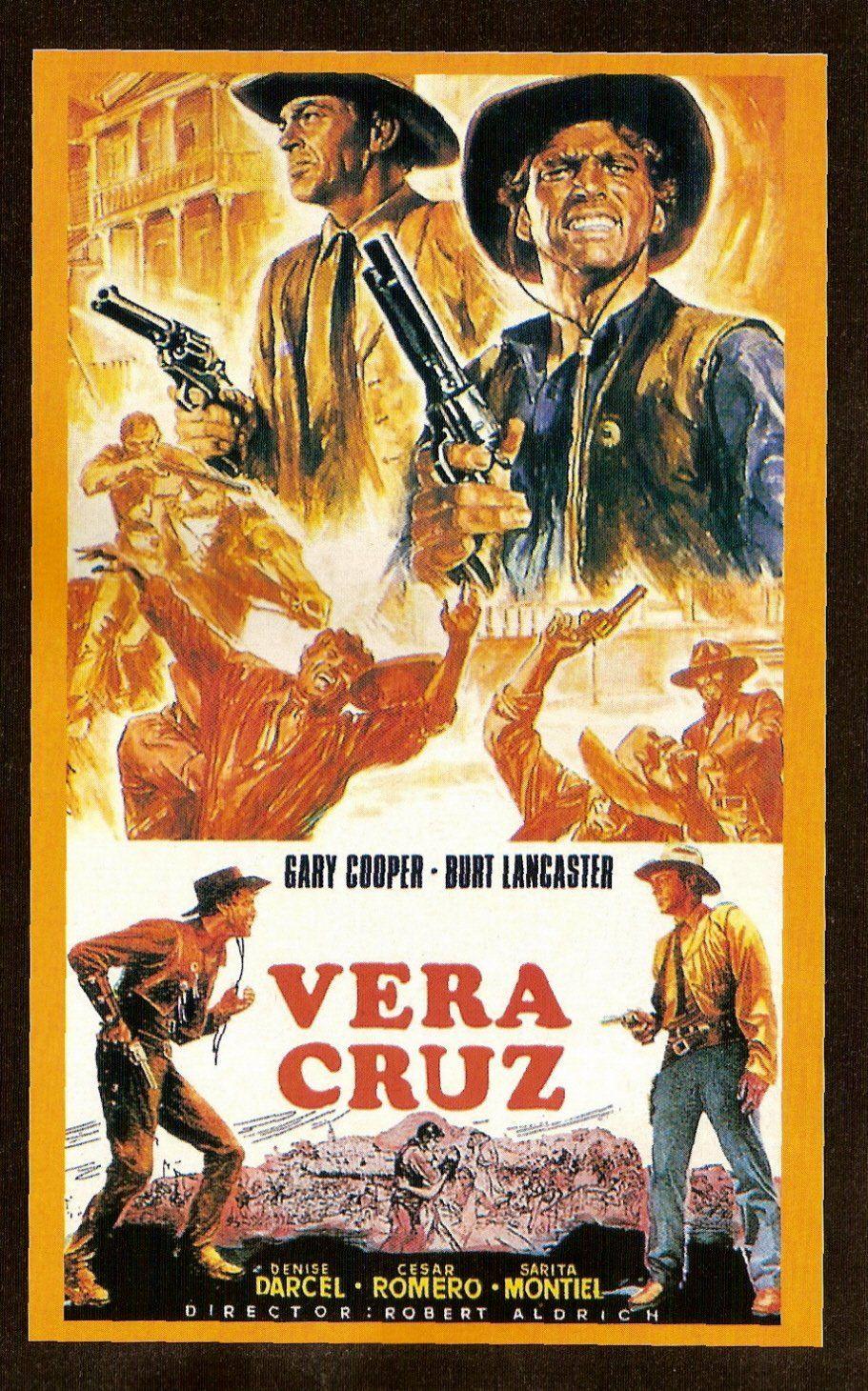 Vera Cruz 1954 Gary Cooper Burt Lancaster Western Movies Vera Cruz Gary Cooper
