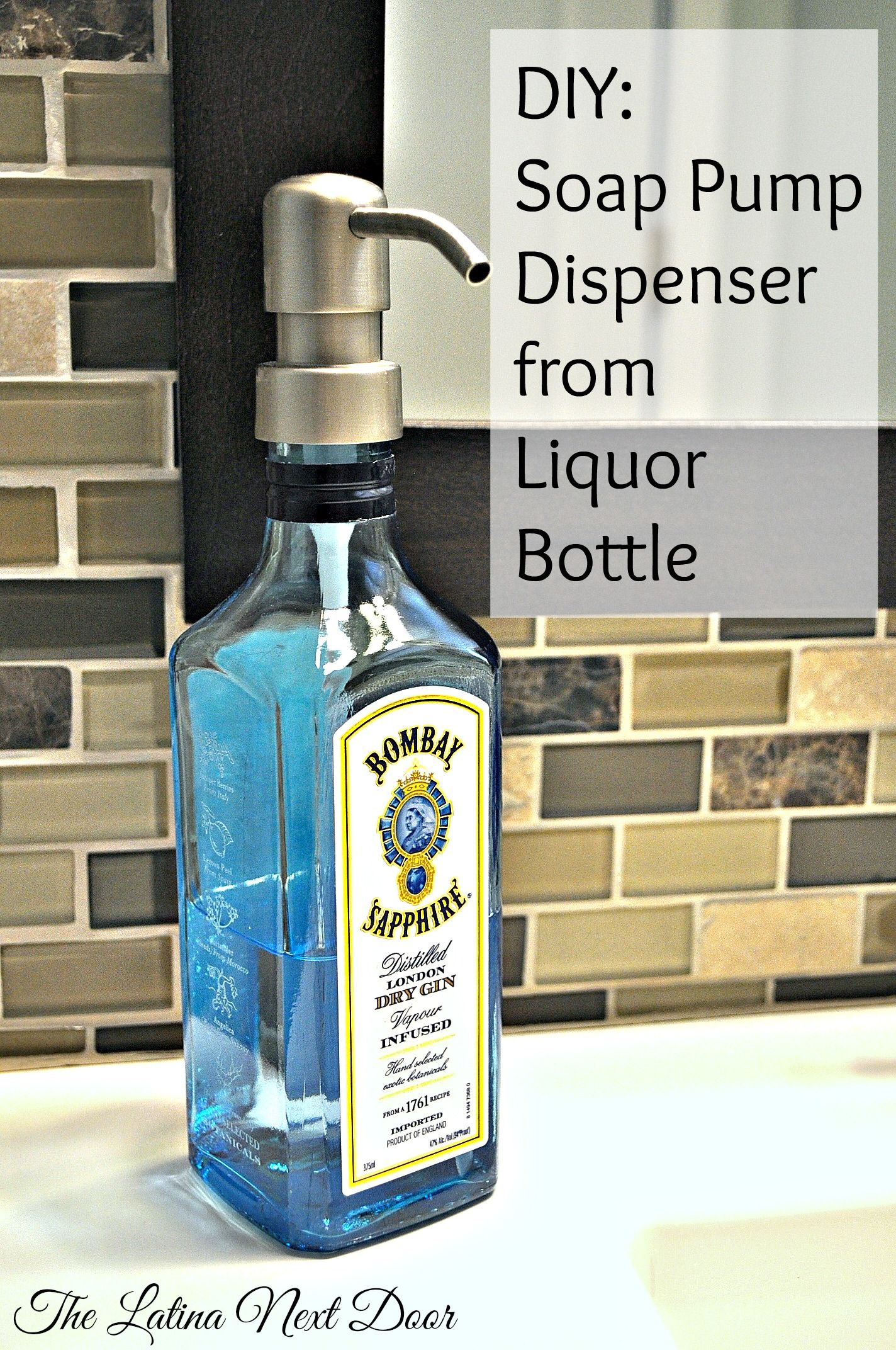 Make A Diy Liquor Bottle Soap Dispenser From Those Empty Bottles It S Easy Inexpensive And Looks Great You Can Also Find Out Where To Get The Pumps