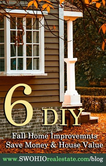 6 Diy Fall Homeimprovements Savemoney Protect Your Housevaule Realestate Realestateblog Autumn Home