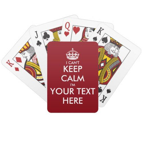 Customizable I Can't Keep Calm Playing Cards