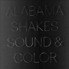 The Sophomore Album From Grammy Nominees Alabama Shakes