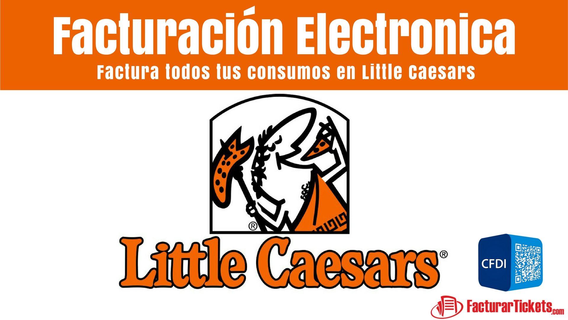 Little Caesars Facturacion en linea   Facturacion Electronica de ...